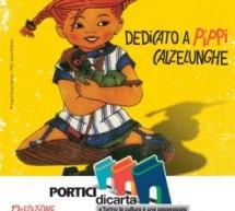 Dedicata a Pippi Calzelunghe l'edizione 2018 di Portici di Carta