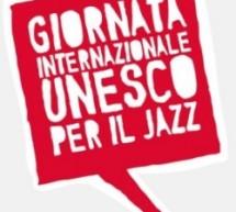 Il TJF celebra la 'Giornata Internazionale Unesco del Jazz'